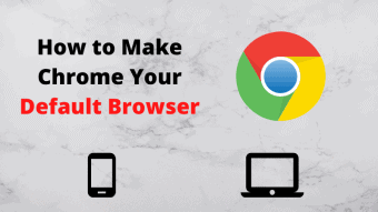 how to set google chrome as my default browser