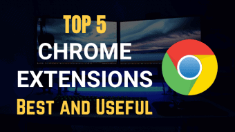 what are the best extensions for google chrome