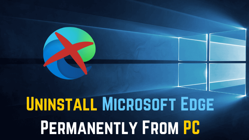 how to delete microsoft edge from windows 10